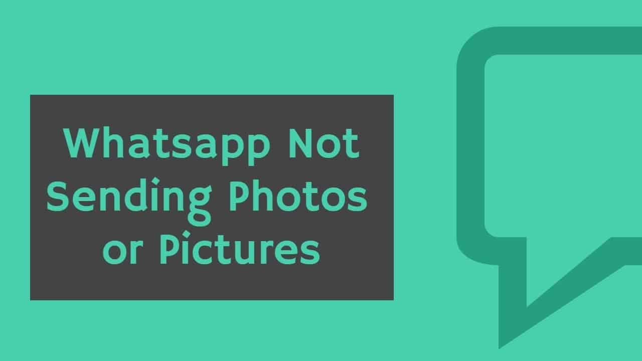 Why Whatsapp Not Sending Photos And How To Fix It 2021