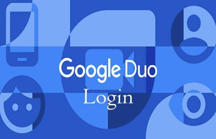 Google Duo Login – How To Setup Google Duo On Web, Android, and iOS Devices 2021