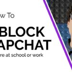 How Can I Get Snapchat login unblocked at school or Work Easily in 2021